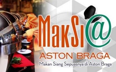 Makan Siang Sepuasnya Di Aston Braga Hotel Bandung